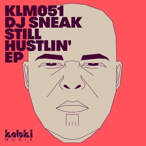 Still Hustlin' EP by DJ Sneak