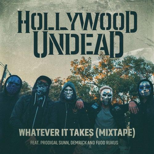 Whatever It Takes (feat. Prodigal Sunn, Demrick & Fudd Rukus) (Mixtape) von Hollywood Undead