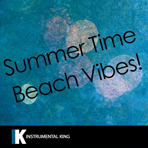 Summer Time Beach Vibes! by Instrumental King