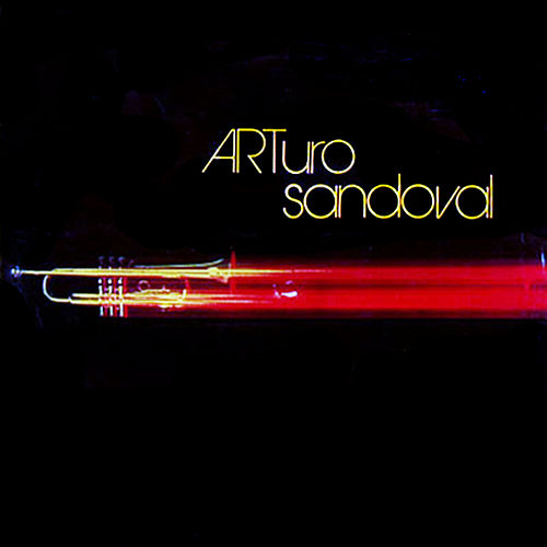 Arturo Sandoval (Remasterizado) by Arturo Sandoval