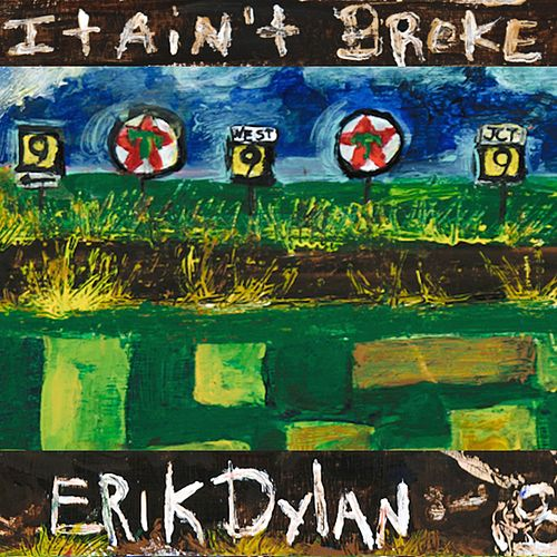 It Ain't Broke by Erik Dylan
