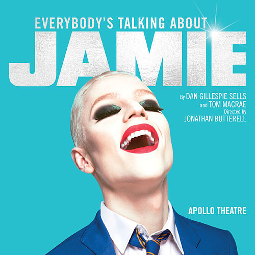 Everybody's Talking About Jamie: The Original West End Cast Recording by Original West End Cast of Everybody's Talking About Jamie