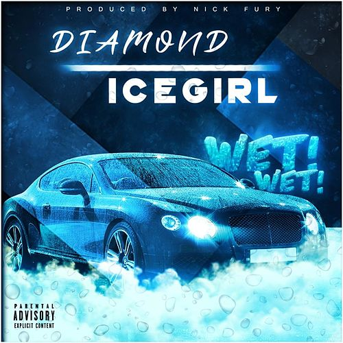 Wet Wet von Diamond Icegirl