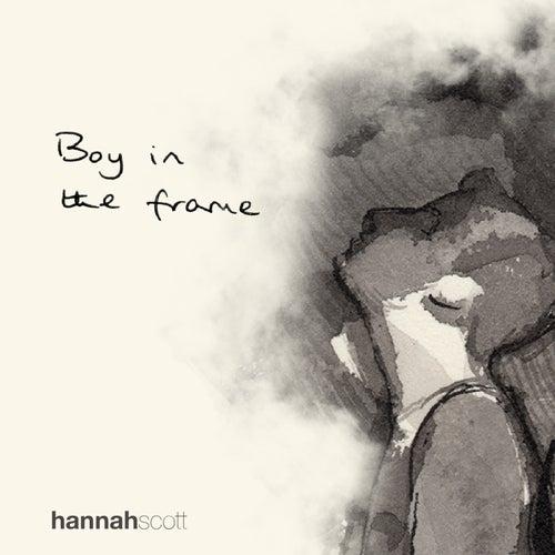 Boy in the Frame by Hannah Scott