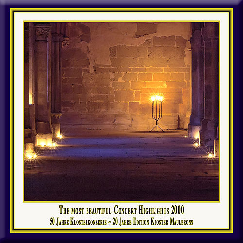 Anniversary Series, Vol. 3: The Most Beautiful Concert Highlights from Maulbronn Monastery, 2000 (Live) by Various Artists