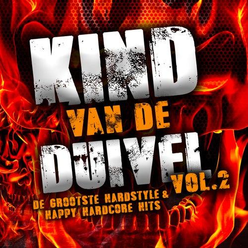 Kind Van De Duivel Vol. 2 - De Grootste Hardstyle & Happy Hardcore Hits de Various Artists