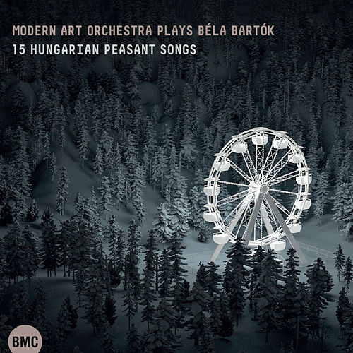 Modern Art Orchestra Plays Béla Bartók: 15 Hungarian Peasant Songs by Modern Art Orchestra