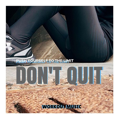 Don't Quit by Kyle Lovett