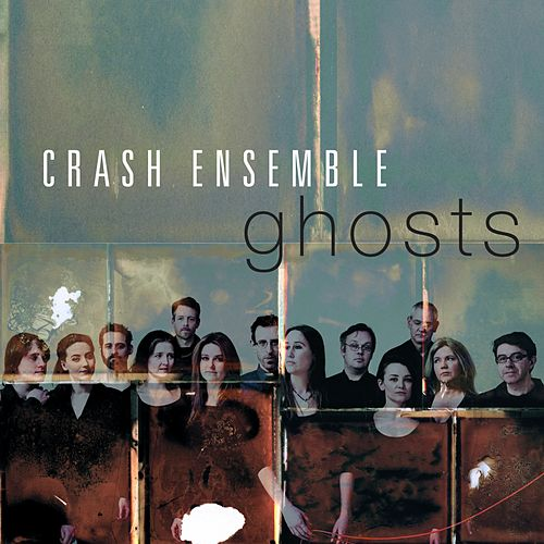 Ghosts by Crash Ensemble