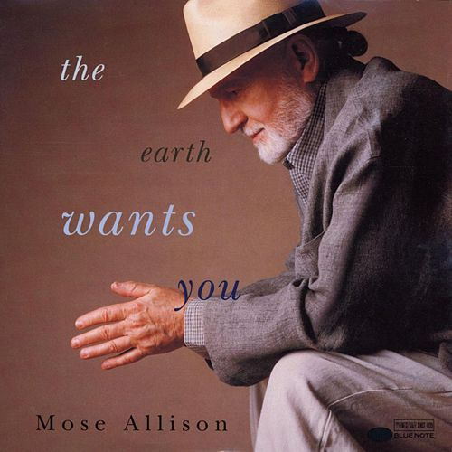 The Earth Wants You von Mose Allison