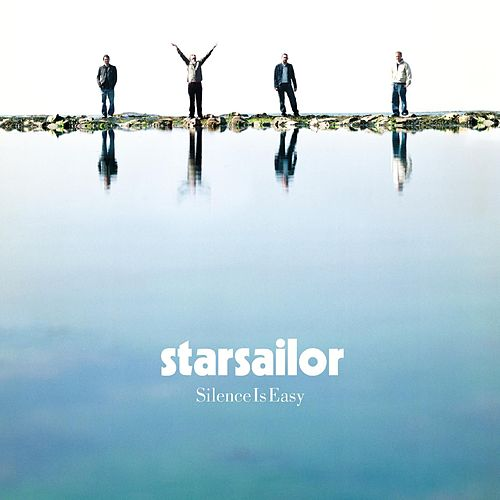 Silence Is Easy by Starsailor