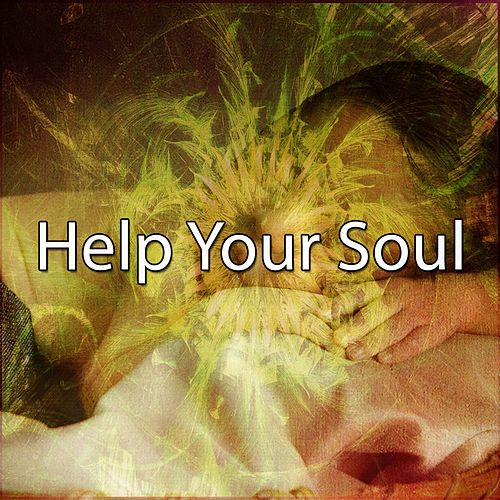 Help Your Soul von Best Relaxing SPA Music