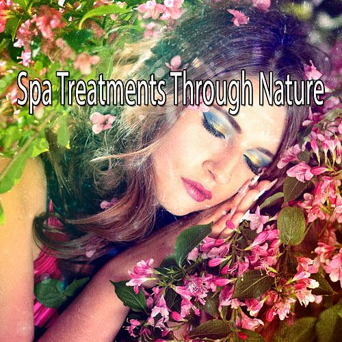 Spa Treatments Through Nature von Best Relaxing SPA Music