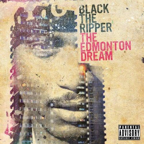The Edmonton Dream by Black The Ripper