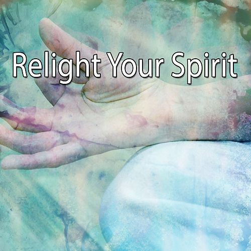 Relight Your Spirit de Meditación Música Ambiente