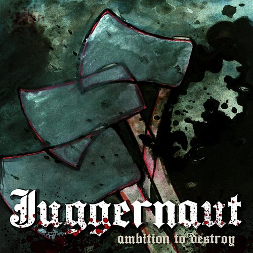 Ambition to Destroy by Juggernaut