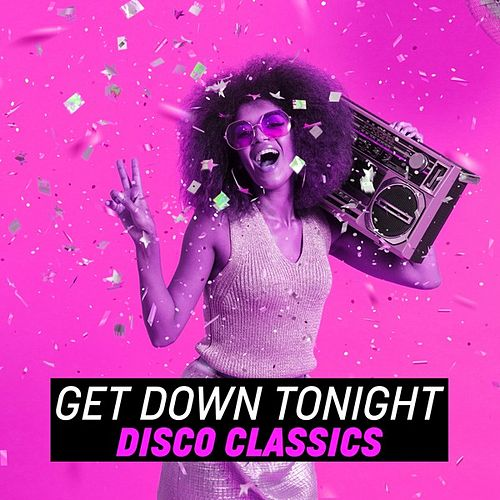 Get Down Tonight Disco Classics by Various Artists