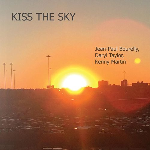 Kiss the Sky (feat. Jean-Paul Bourelly) by Kiss The Sky