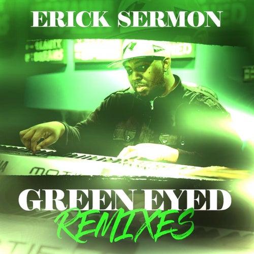 Green Eyed Remixes von Erick Sermon