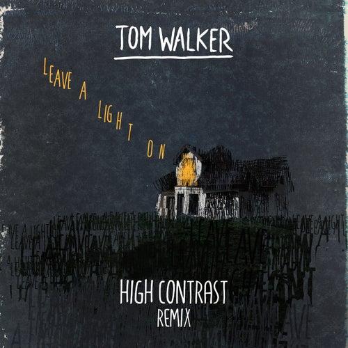 Leave a Light On (High Contrast Remix) de Tom Walker