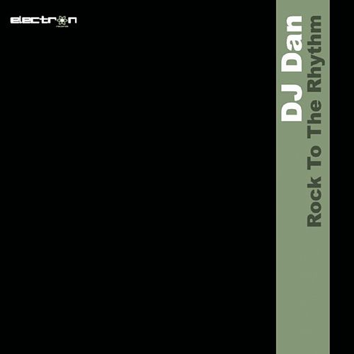 Rock To The Rhythm de DJ Dan