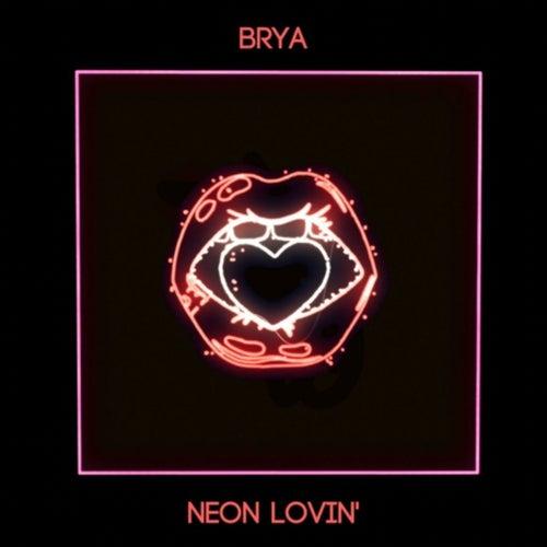 Neon Lovin' by Brya