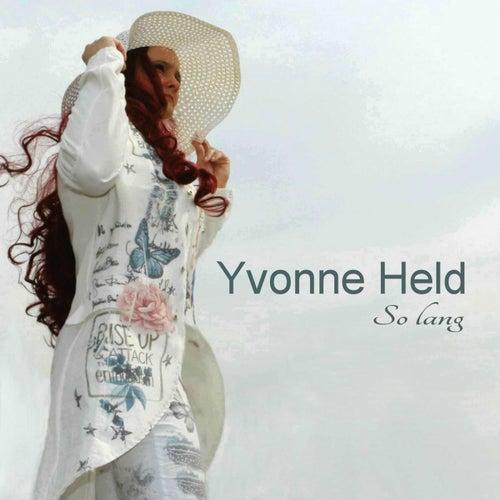So lang von Yvonne Held