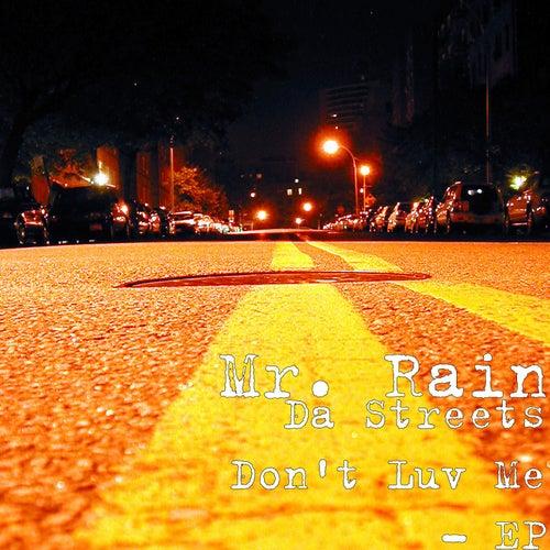 Da Streets Don't Luv Me - EP de Mr.Rain