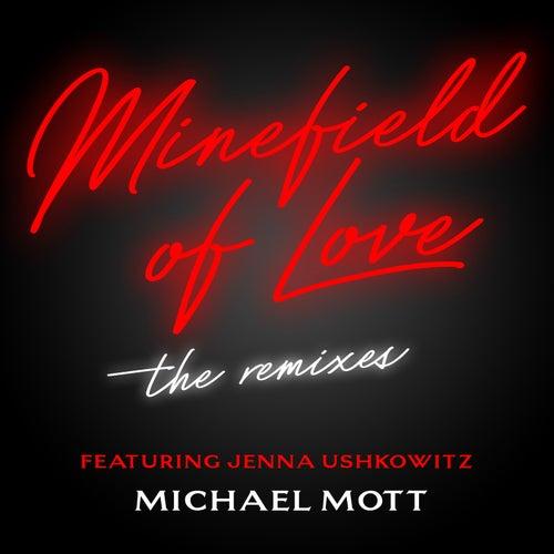 Minefield of Love: The Remixes de Michael Mott