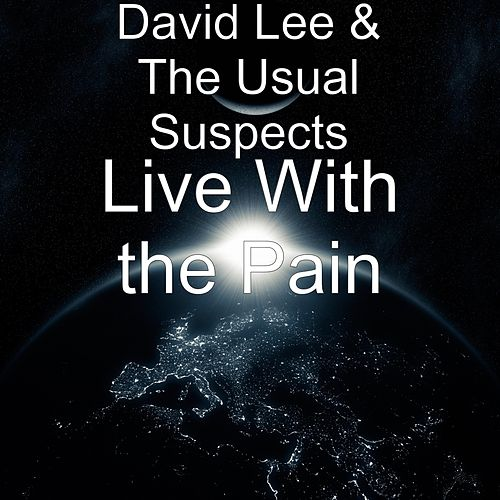 Live With the Pain by David Lee