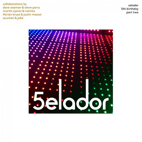 Selador 5th Birthday, Pt.2 by Various Artists