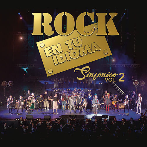Rock En Tu Idioma Sinfónico, Vol.2 (En Vivo) de Various Artists