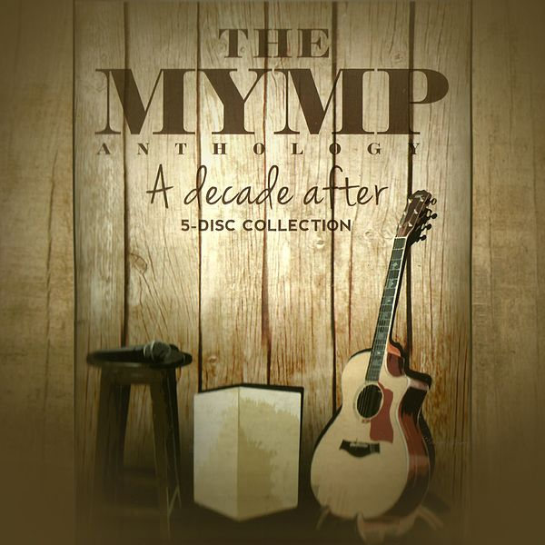 The MYMP Anthology A Decade After by MYMP