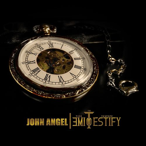 Time to Testify by John Angel
