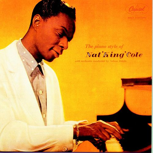 The Piano Style of Nat King Cole by Nat King Cole