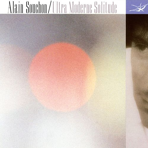 Ultra Moderne Solitude by Alain Souchon