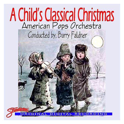 A Child's Classical Christmas by American Pops Orchestra