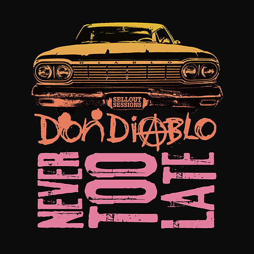 Never Too Late by Don Diablo