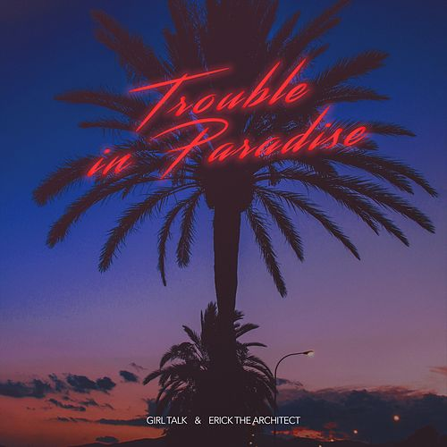 Trouble in Paradise von Girl Talk