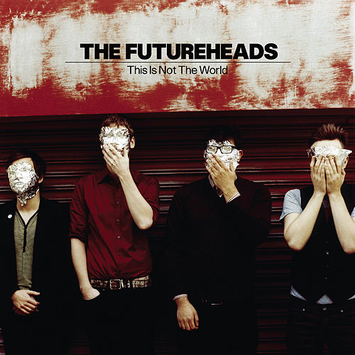 This Is Not the World (Deluxe Edition) by The Futureheads
