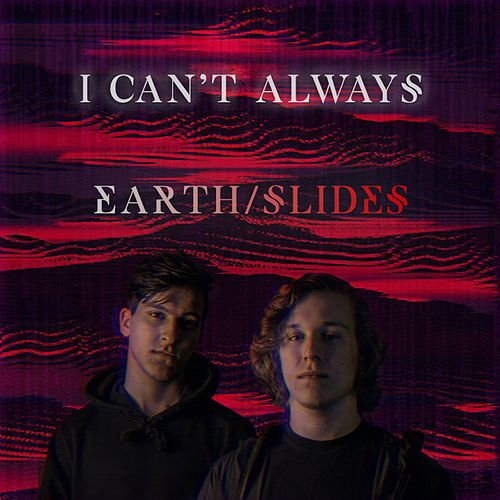 I Can't Always by Earth
