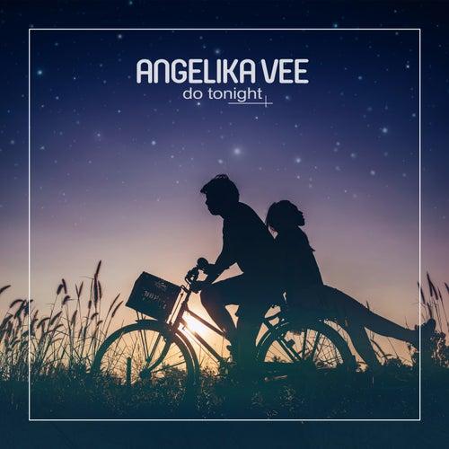 Do Tonight by Angelika Vee