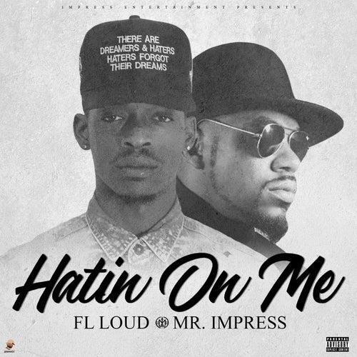 Hatin on Me by Fl Loud