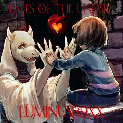Tales of the Under de LuminusfoxX