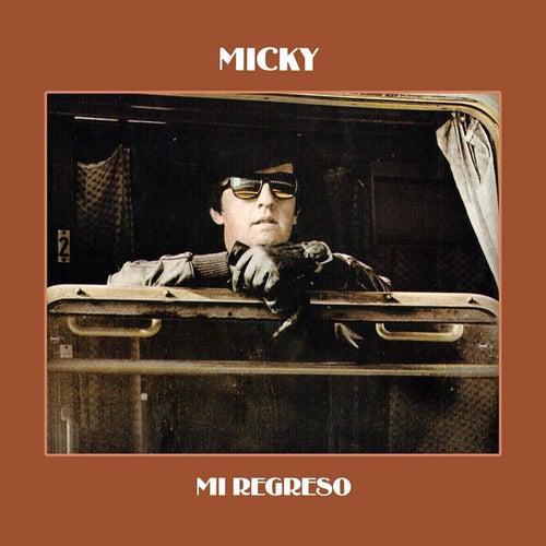 Mi regreso by Micky
