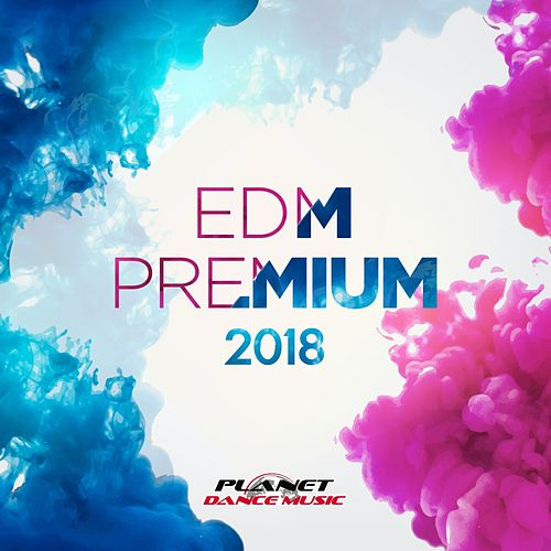 EDM Premium 2018 - EP by Various Artists