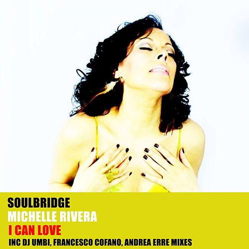 I Can Love (feat. Michelle Rivera) de Soul Bridge