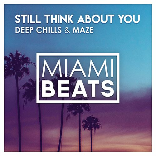 Still Think About You by Deep Chills
