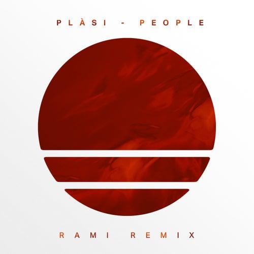 People (RAMI Remix) by Plàsi