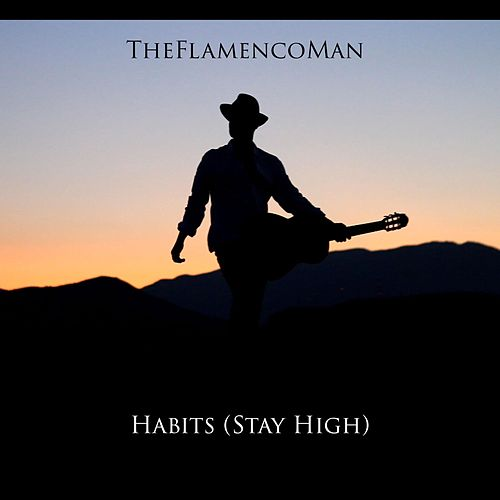 Habits (Stay High) von The Flamenco Man
